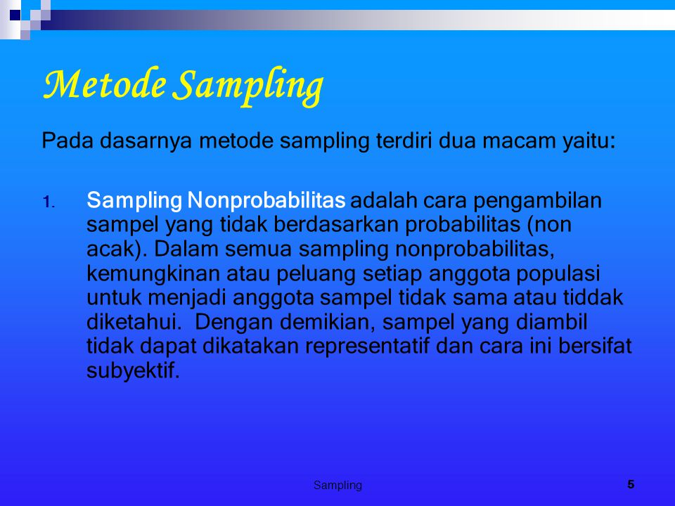 Metode Sampling Pada dasarnya metode sampling terdiri dua macam yaitu: