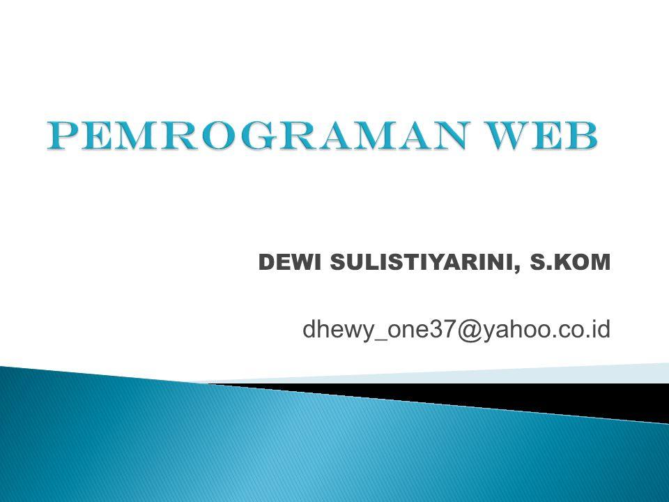 DEWI SULISTIYARINI, S.KOM dhewy_one37@yahoo.co.id