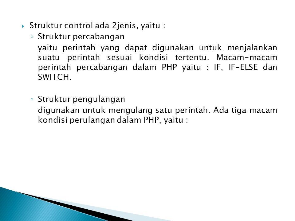 Struktur control ada 2jenis, yaitu :