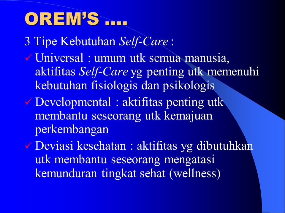 OREM'S …. 3 Tipe Kebutuhan Self-Care :