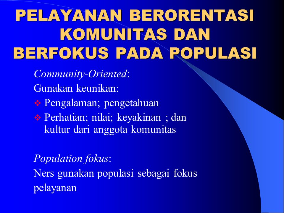 PELAYANAN BERORENTASI KOMUNITAS DAN BERFOKUS PADA POPULASI