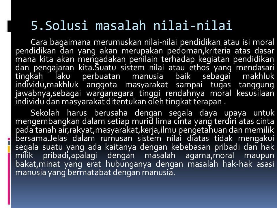 5.Solusi masalah nilai-nilai