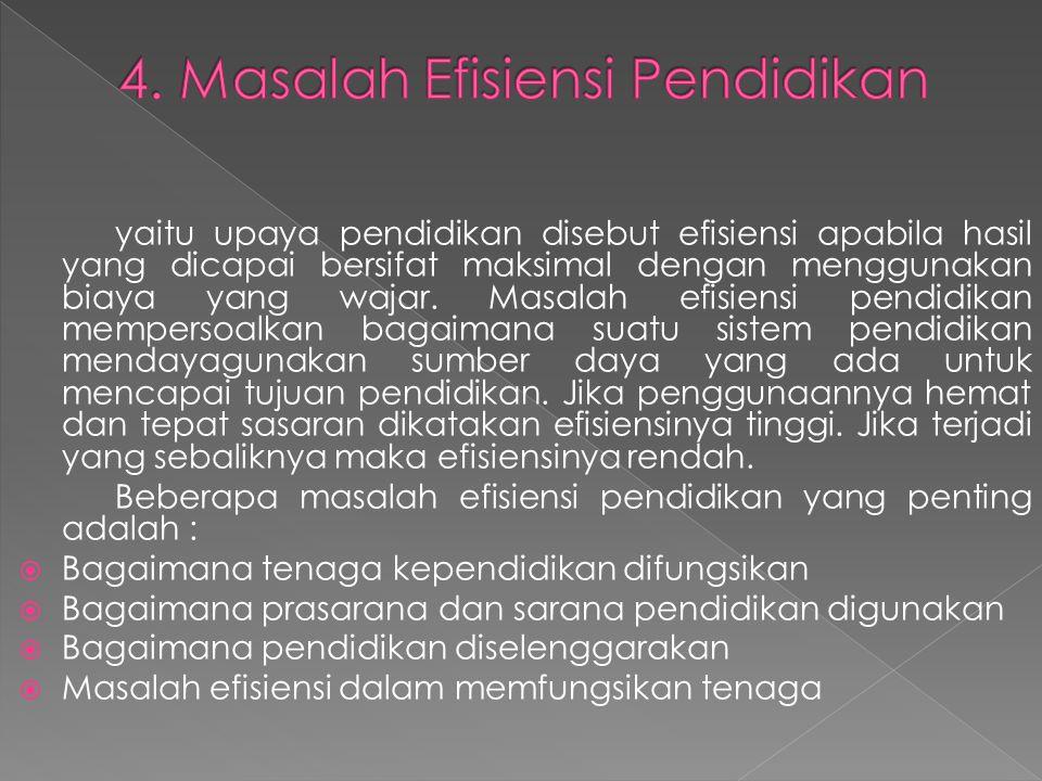 4. Masalah Efisiensi Pendidikan