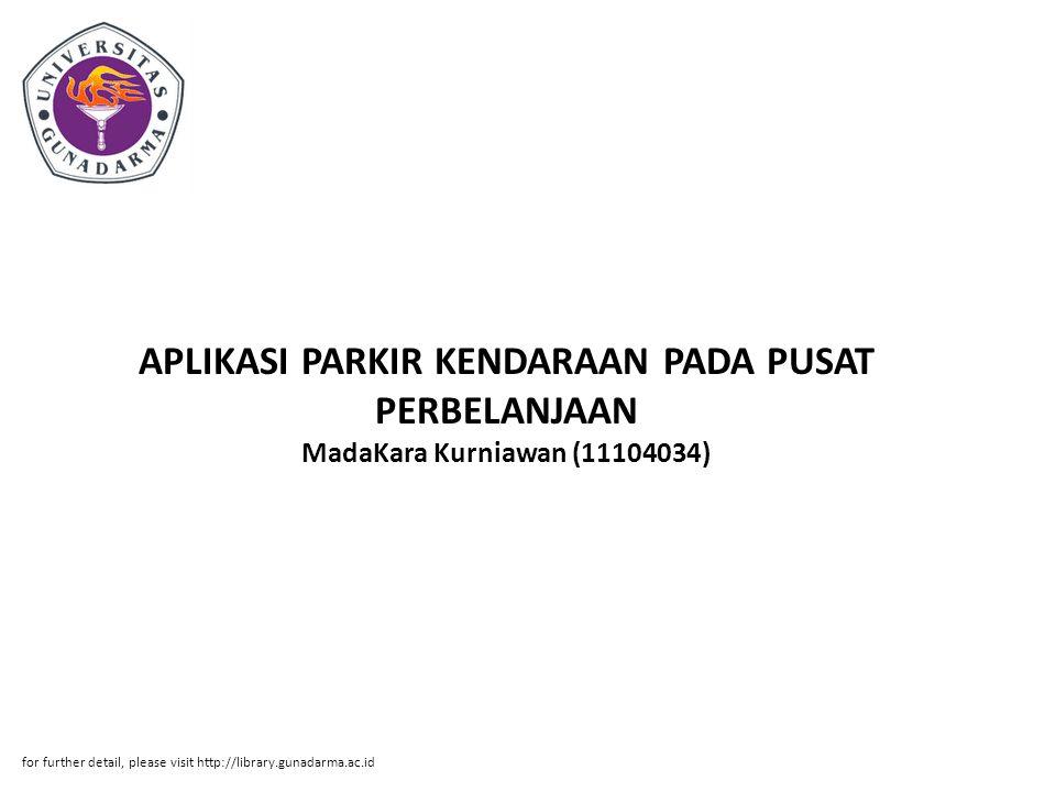 APLIKASI PARKIR KENDARAAN PADA PUSAT PERBELANJAAN MadaKara Kurniawan (11104034)