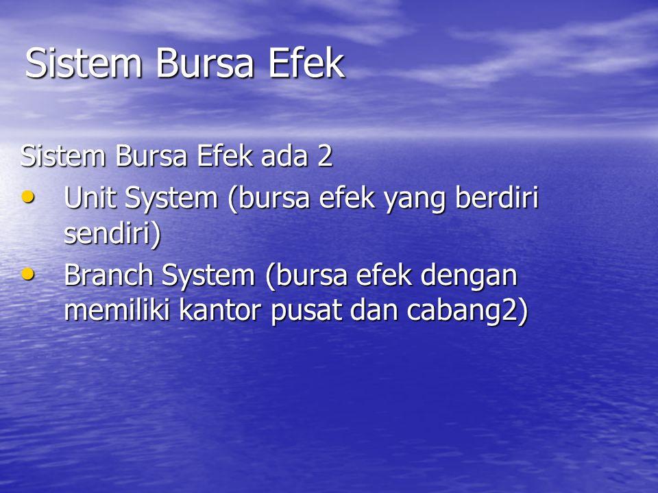 Sistem Bursa Efek Sistem Bursa Efek ada 2
