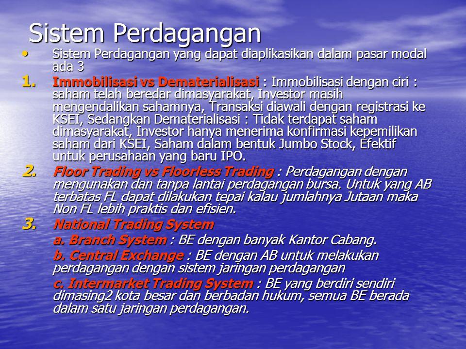 Sistem Perdagangan Sistem Perdagangan yang dapat diaplikasikan dalam pasar modal ada 3.