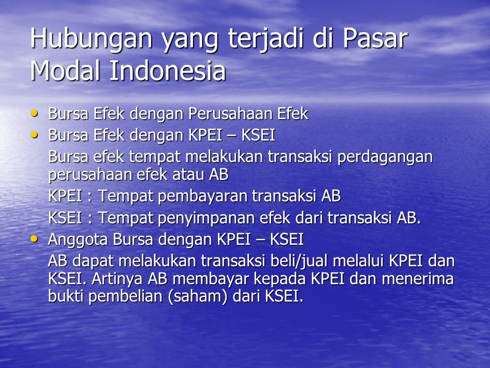Hubungan yang terjadi di Pasar Modal Indonesia