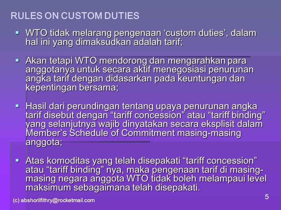 RULES ON CUSTOM DUTIES WTO tidak melarang pengenaan 'custom duties', dalam hal ini yang dimaksudkan adalah tarif;
