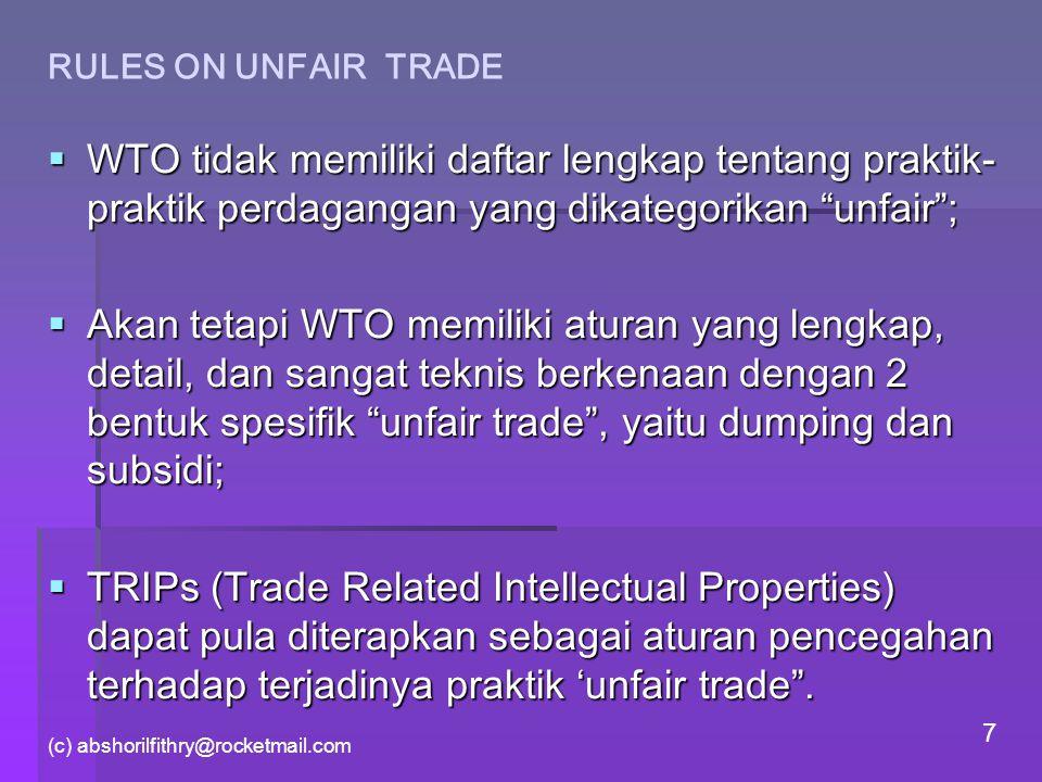 RULES ON UNFAIR TRADE WTO tidak memiliki daftar lengkap tentang praktik-praktik perdagangan yang dikategorikan unfair ;