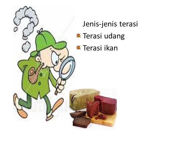 Jenis-jenis terasi Terasi udang Terasi ikan