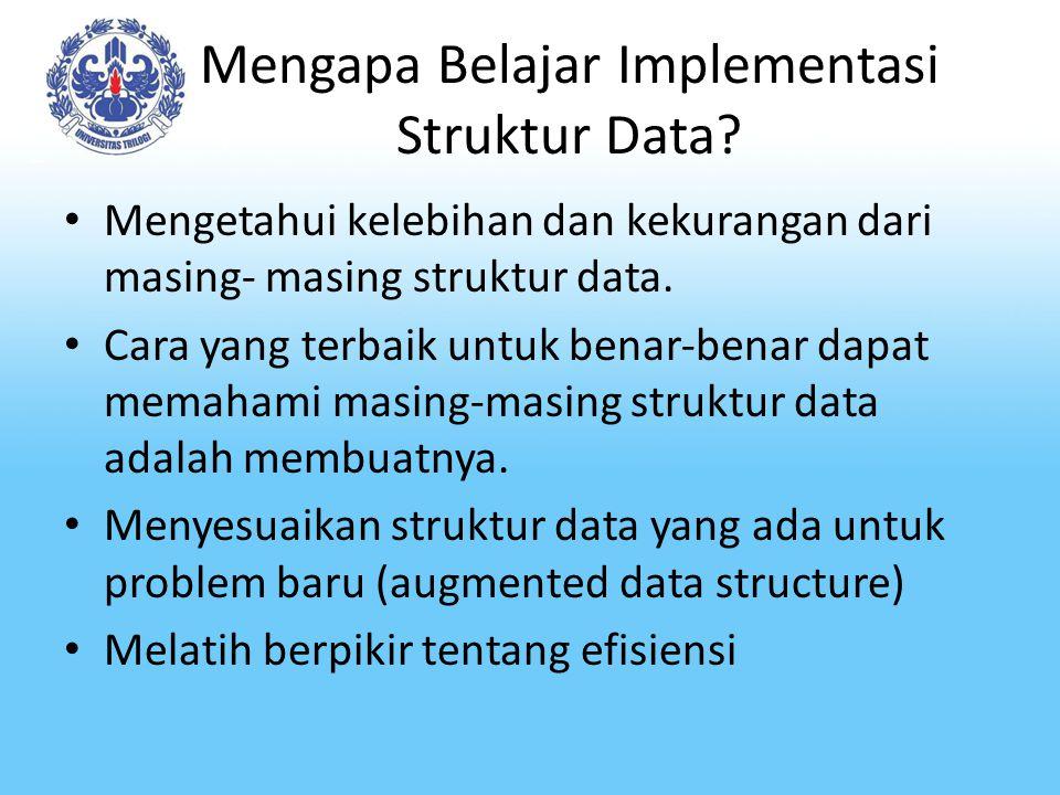Mengapa Belajar Implementasi Struktur Data