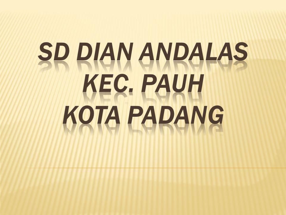 SD DIAN ANDALAS KEC. PAUH KOTA PADANG