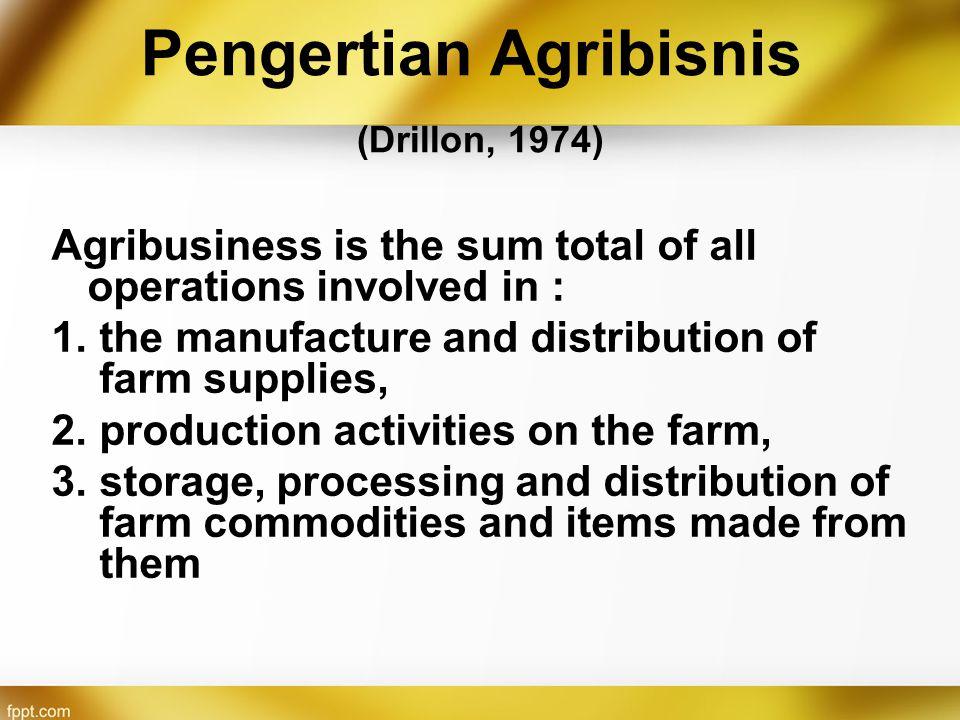 Pengertian Agribisnis (Drillon, 1974)