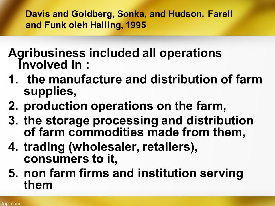 Agribusiness included all operations involved in :