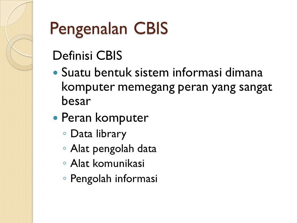 Pengenalan CBIS Definisi CBIS
