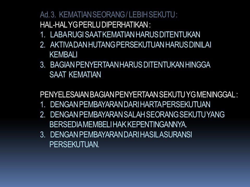 Ad. 3. KEMATIAN SEORANG / LEBIH SEKUTU : HAL-HAL YG PERLU DIPERHATIKAN : 1.