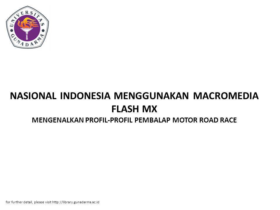 NASIONAL INDONESIA MENGGUNAKAN MACROMEDIA FLASH MX MENGENALKAN PROFIL-PROFIL PEMBALAP MOTOR ROAD RACE
