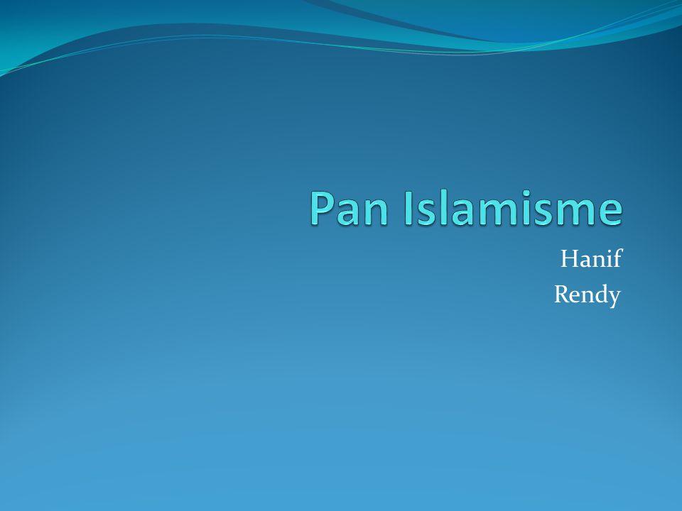Pan Islamisme Hanif Rendy