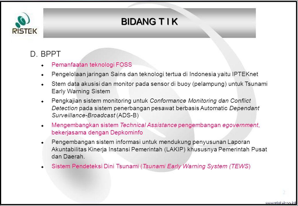 BIDANG T I K D. BPPT Pemanfaatan teknologi FOSS