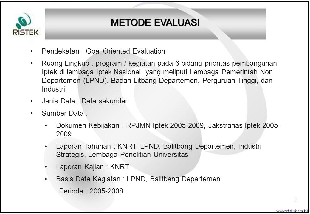 METODE EVALUASI Pendekatan : Goal Oriented Evaluation