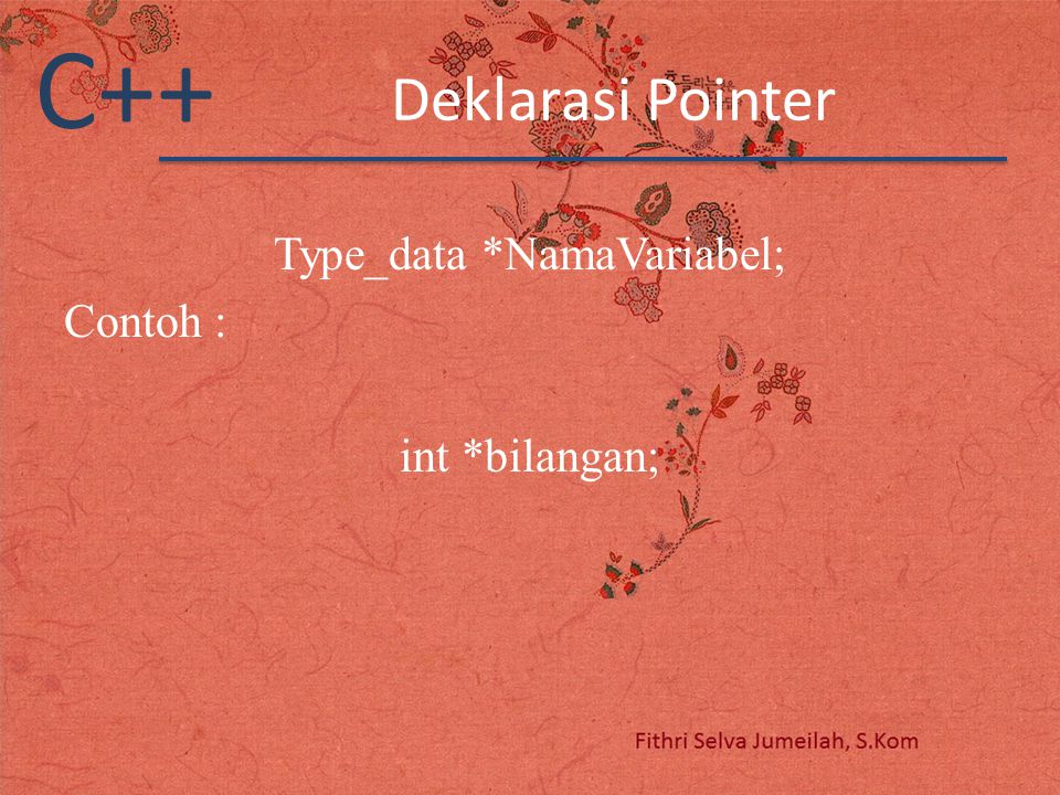 Type_data *NamaVariabel;