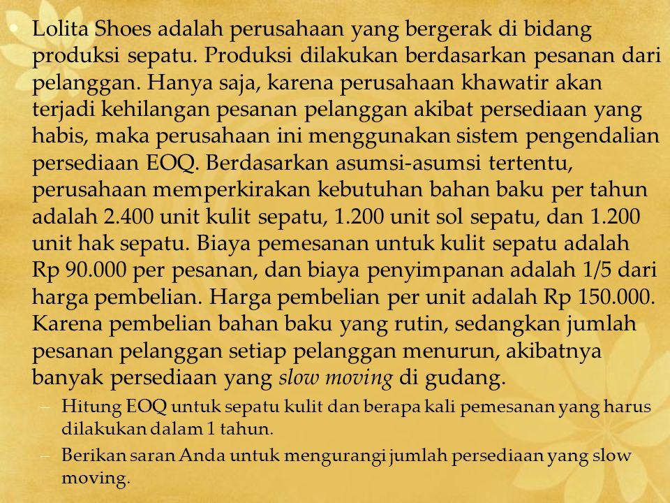 Lolita Shoes adalah perusahaan yang bergerak di bidang produksi sepatu