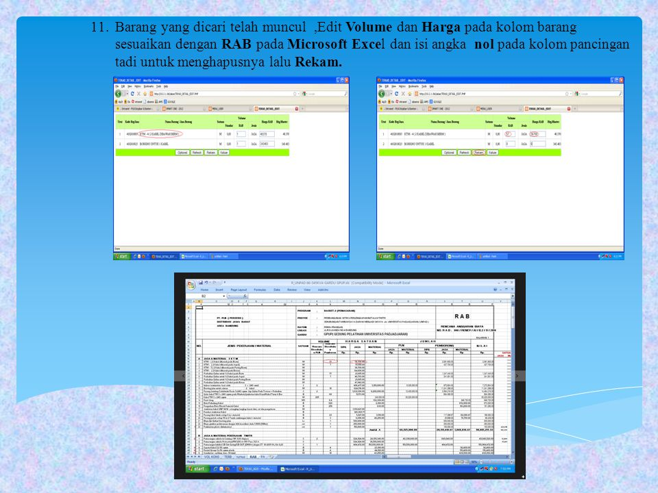 Barang yang dicari telah muncul ,Edit Volume dan Harga pada kolom barang sesuaikan dengan RAB pada Microsoft Excel dan isi angka nol pada kolom pancingan tadi untuk menghapusnya lalu Rekam.