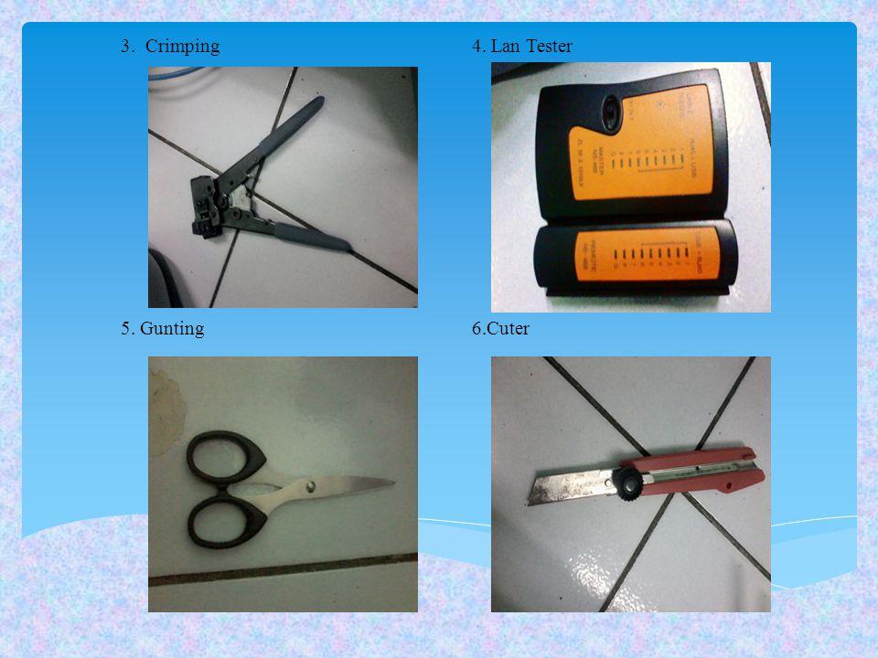 3. Crimping 4. Lan Tester 5. Gunting 6.Cuter