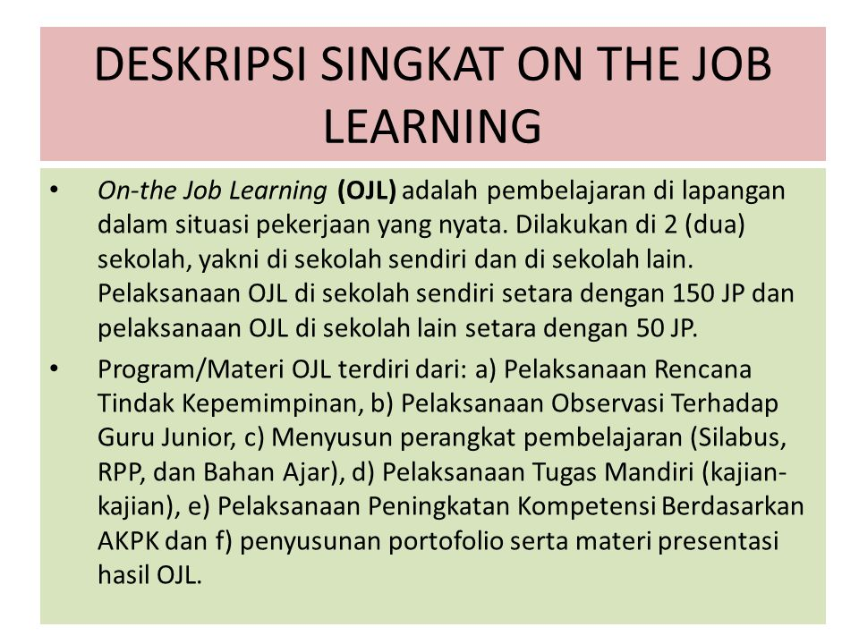 DESKRIPSI SINGKAT ON THE JOB LEARNING