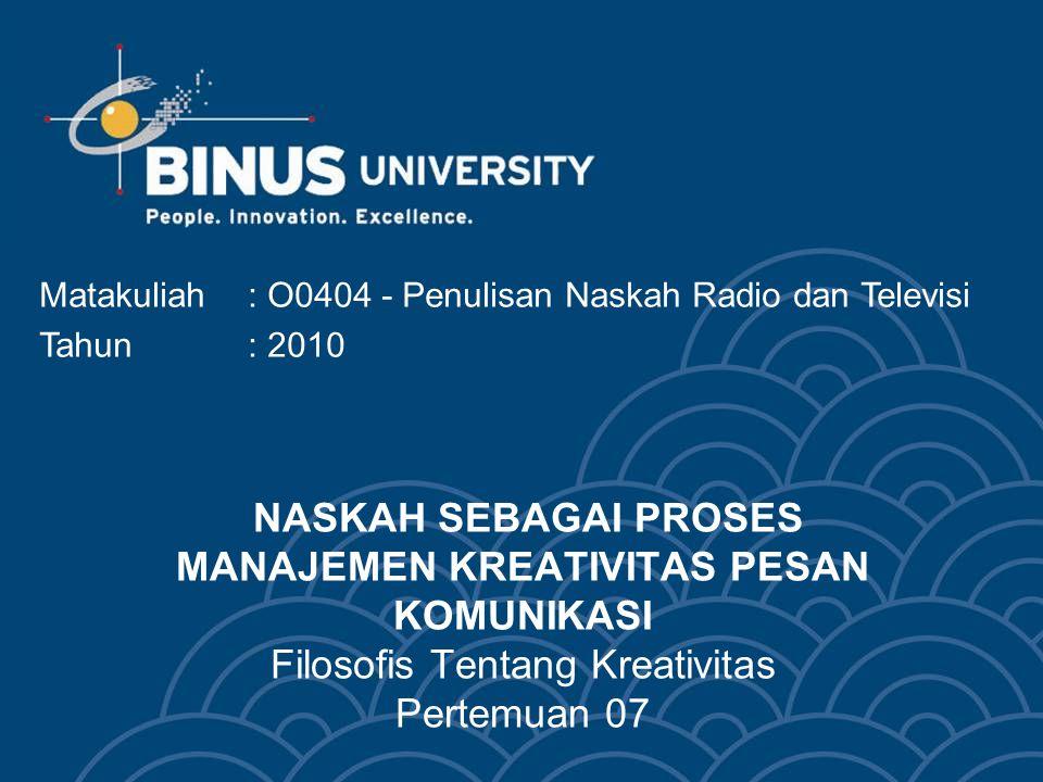 Matakuliah : O0404 - Penulisan Naskah Radio dan Televisi
