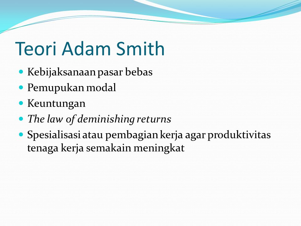 Teori Adam Smith Kebijaksanaan pasar bebas Pemupukan modal Keuntungan
