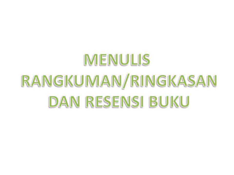 MENULIS RANGKUMAN/RINGKASAN DAN RESENSI BUKU