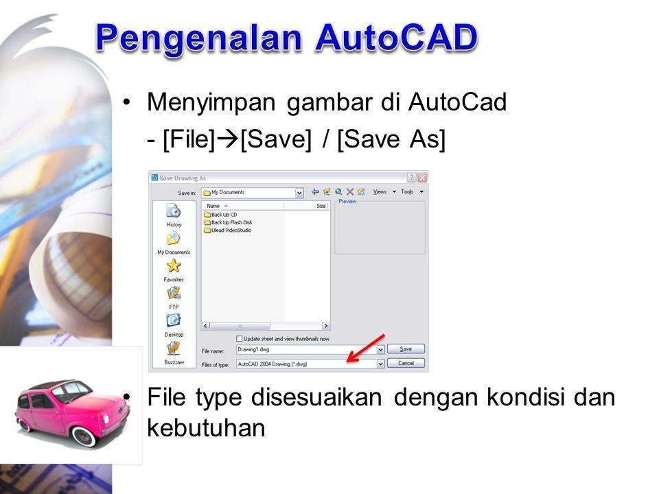 Pengenalan AutoCAD Menyimpan gambar di AutoCad