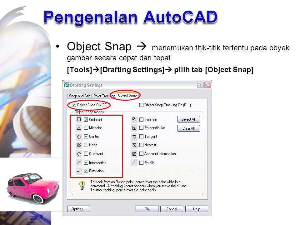 Pengenalan AutoCAD Object Snap  menemukan titik-titik tertentu pada obyek gambar secara cepat dan tepat.