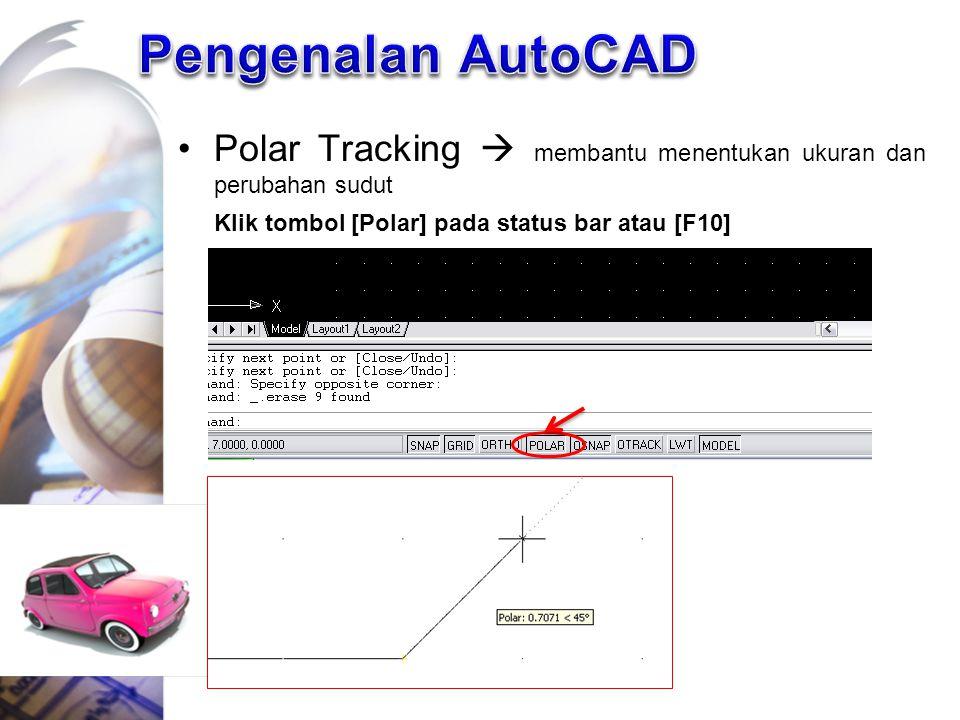 Pengenalan AutoCAD Polar Tracking  membantu menentukan ukuran dan perubahan sudut.