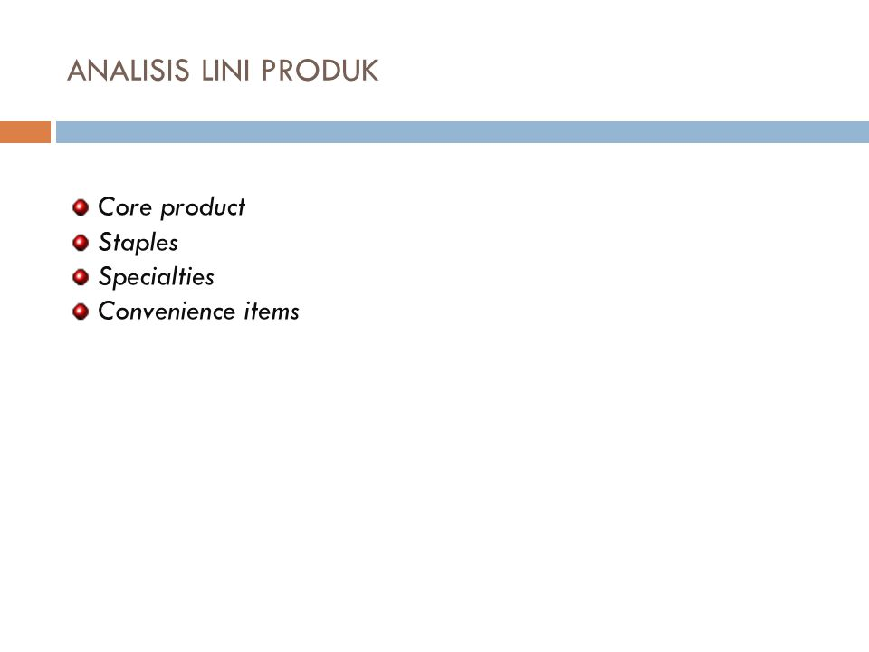 ANALISIS LINI PRODUK Core product Staples Specialties