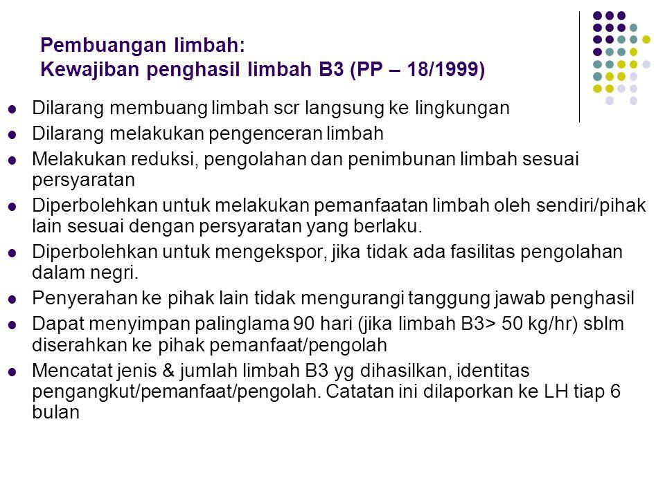 Pembuangan limbah: Kewajiban penghasil limbah B3 (PP – 18/1999)