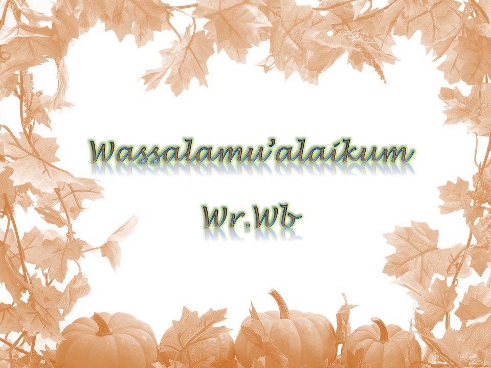 Wassalamu'alaikum Wr.Wb