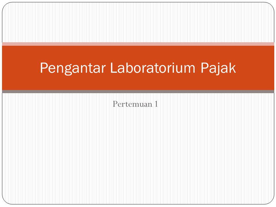 Pengantar Laboratorium Pajak