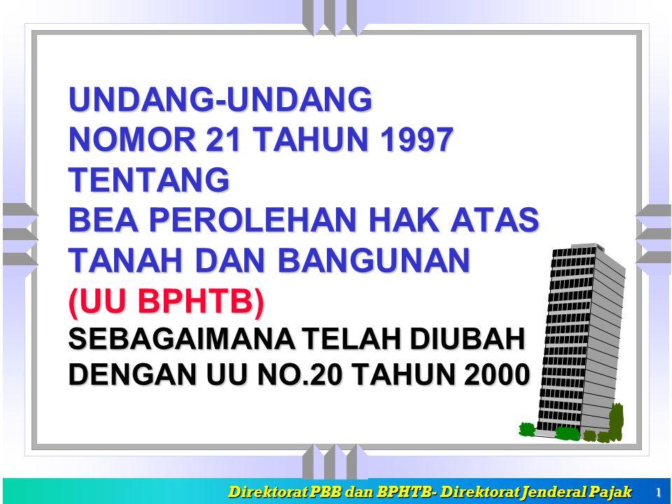 UNDANG-UNDANG NOMOR 21 TAHUN 1997 TENTANG BEA PEROLEHAN HAK ATAS TANAH DAN BANGUNAN (UU BPHTB) SEBAGAIMANA TELAH DIUBAH DENGAN UU NO.20 TAHUN 2000