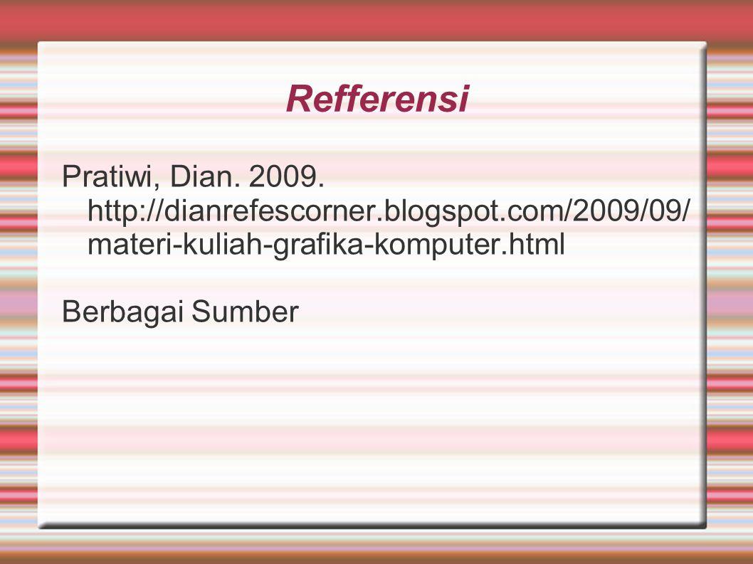 Refferensi Pratiwi, Dian. 2009.