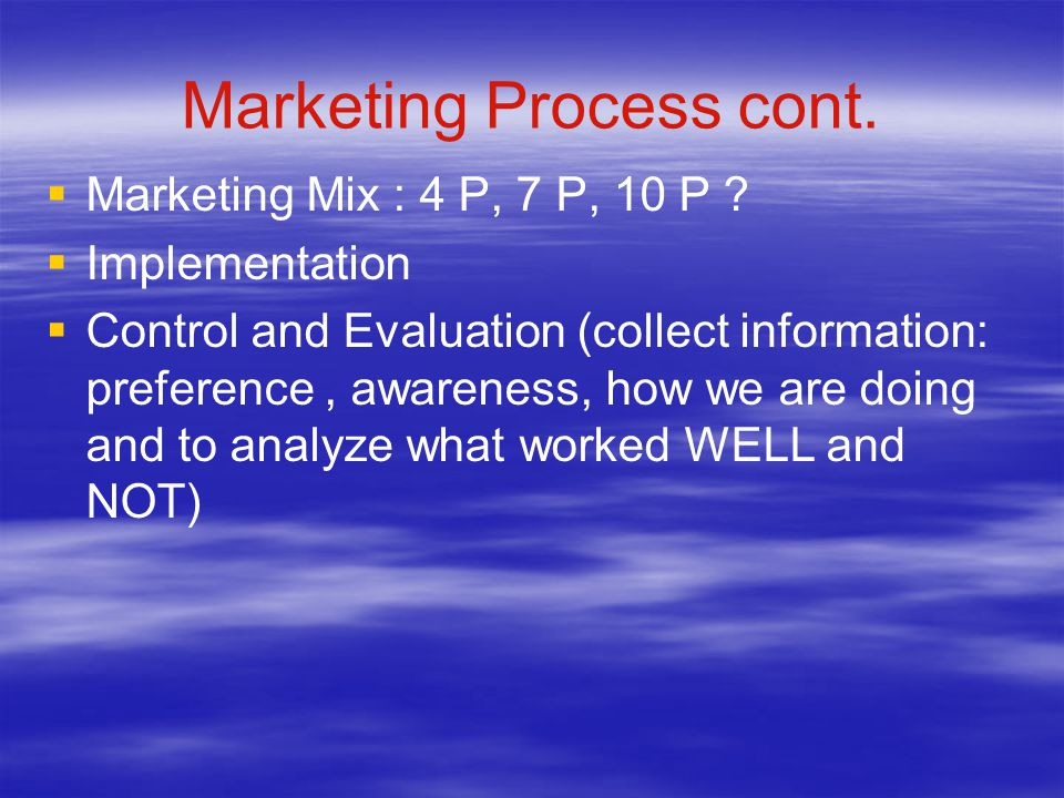 Marketing Process cont.