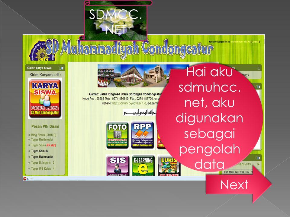 Hai aku sdmuhcc.net, aku digunakan sebagai pengolah data