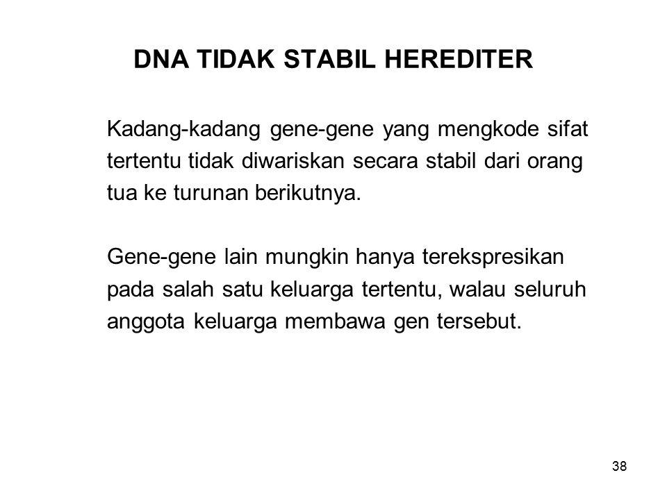 DNA TIDAK STABIL HEREDITER