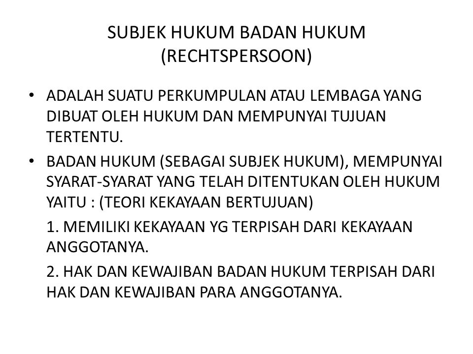 SUBJEK HUKUM BADAN HUKUM (RECHTSPERSOON)