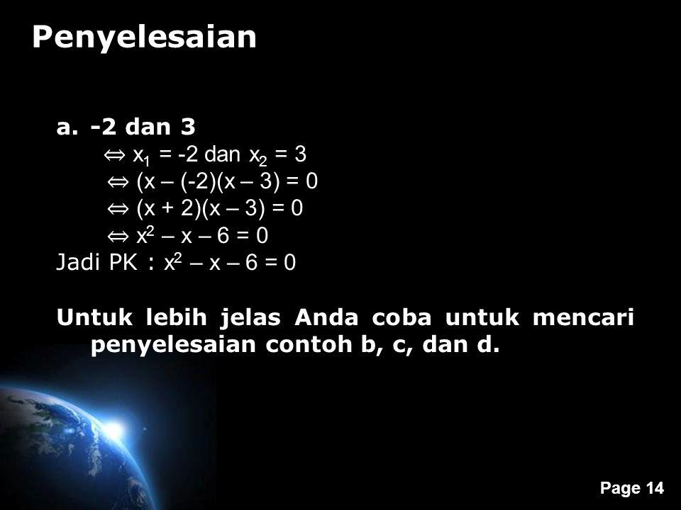 Penyelesaian -2 dan 3 ⇔ x1 = -2 dan x2 = 3 ⇔ (x – (-2)(x – 3) = 0
