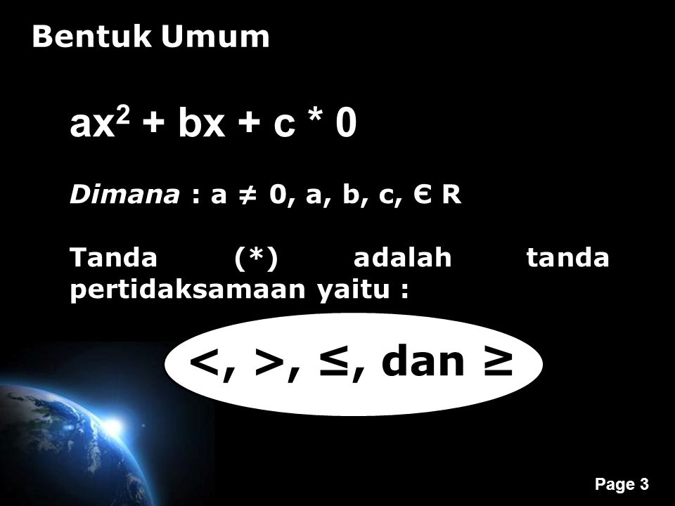 ax2 + bx + c * 0 Bentuk Umum Dimana : a ≠ 0, a, b, c, Є R