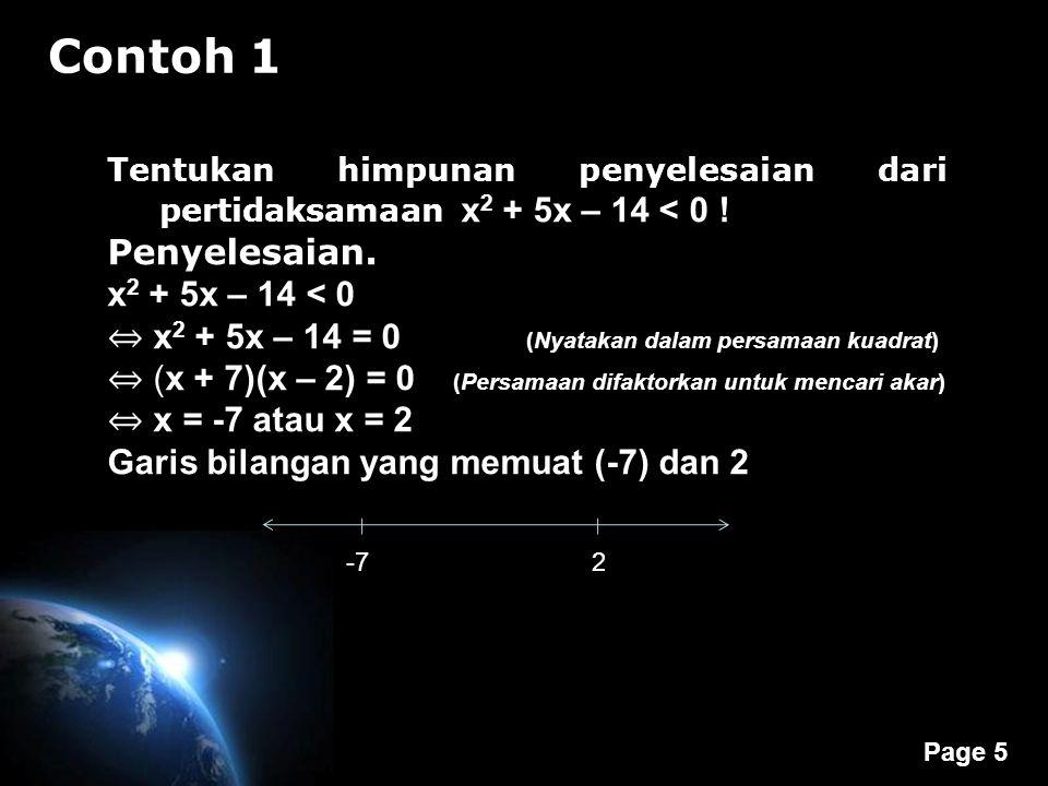 Contoh 1 Penyelesaian. x2 + 5x – 14 < 0