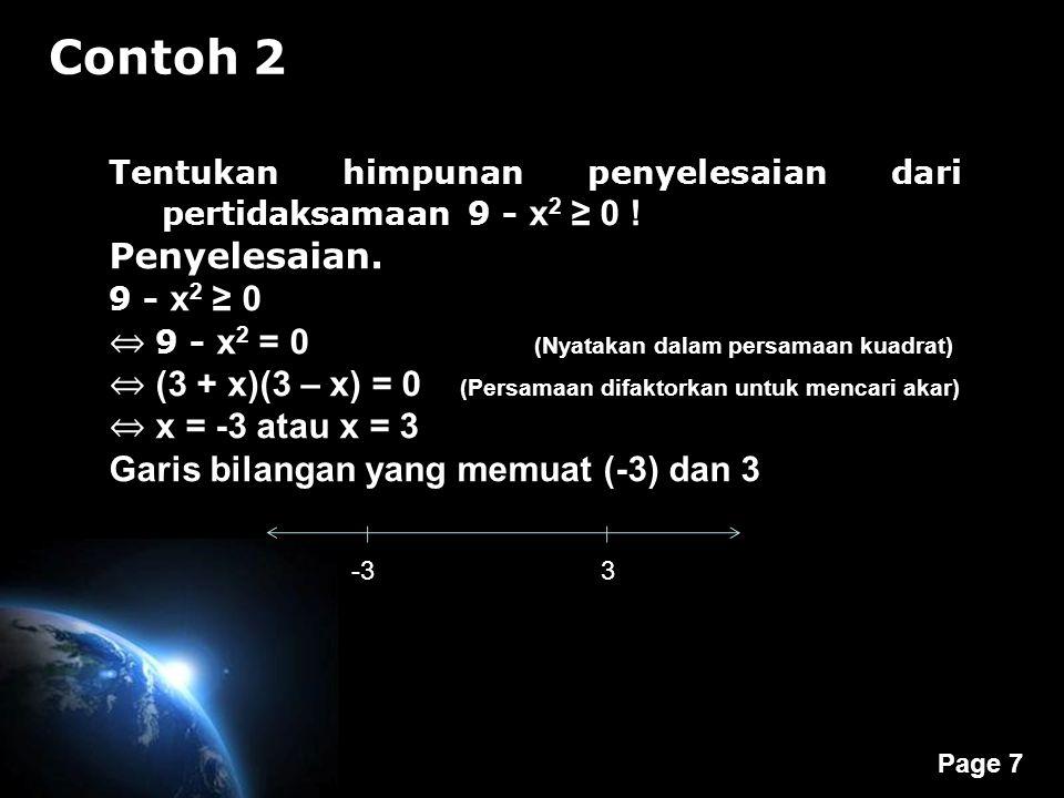Contoh 2 Penyelesaian. ⇔ 9 - x2 = 0 (Nyatakan dalam persamaan kuadrat)