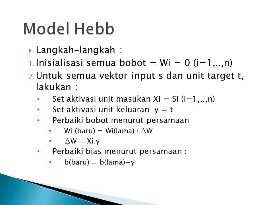 Model Hebb Langkah-langkah :